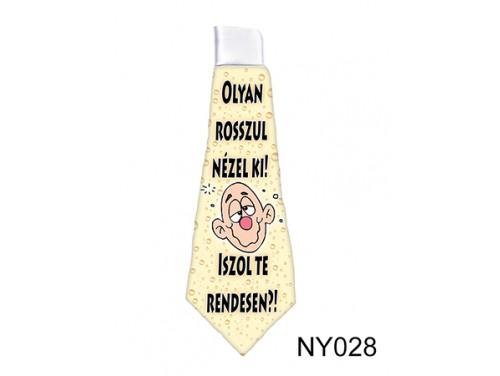 (NY028) Nyakkendő 37 cm x 13 cm - Olyan rosszul nézel ki… - Alkoholos Ajándék Ötletek