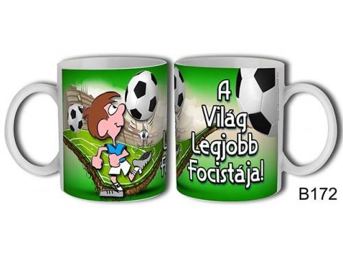 (B172) Bögre 3 dl - A világ legjobb focistája – Focis ajándék