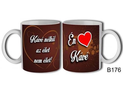 (B176) Bögre 3 dl - Én Love Kávé - Kávés ajándékok