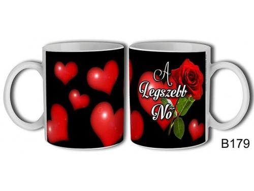 (B179) Bögre 3 dl - A legszebb nő - Ajándék nőknek - Nőnapi ajándék ötletek
