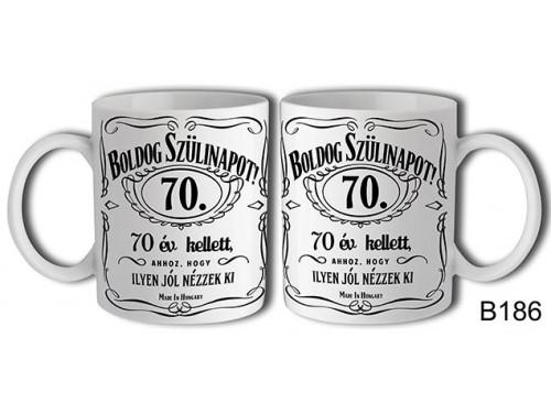 (B186) Bögre 3 dl - Boldog Szülinapot Jack 70 – Születésnapi bögre – Születésnapi ajándék