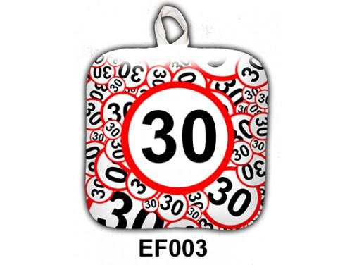 (EF003) Edényfogó 17 cm x 17 cm - 30-as karikás - Szülinapi Ajándék