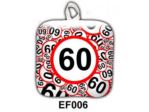 (EF006) Edényfogó 17 cm x 17 cm - 60-as karikas - Szülinapi Ajándék