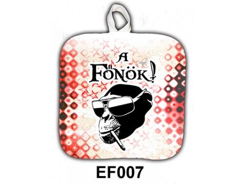 (EF007) Edényfogó 17 cm x 17 cm - A Főnök – Edényfogó - Ajándék főnöknek