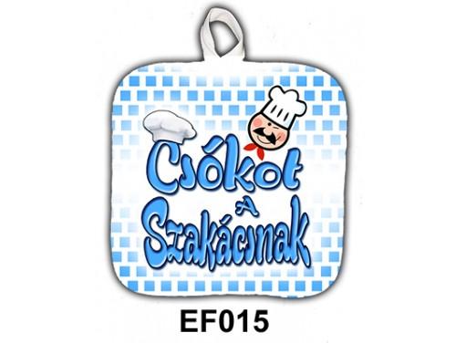 (EF015) Edényfogó 17 cm x 17 cm - Csókot a szakácsnak - Ajándék Szakácsoknak