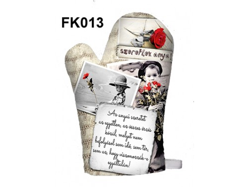 (FK013) Főzőkesztyű 16 cm x 26 cm - Az anyai szeretet - Ajándék anyukáknak - Anyák Napi Ajándékok