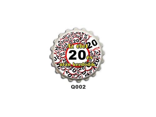 (Q002) Kupak mágnes 8 cm - Az élet 20 év után kezdődik – 20. Szülinapi Ajándékok