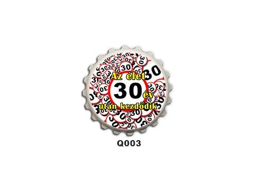 (Q003) Kupak mágnes 8 cm - Az élet 30 év után kezdődik – 30. Szülinapi Ajándékok