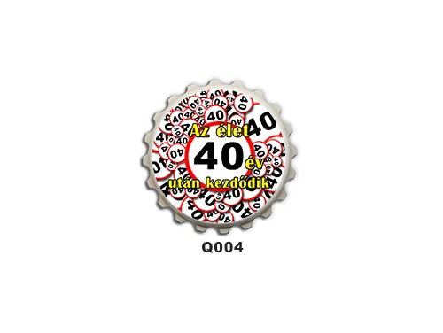 (Q004) Kupak mágnes 8 cm - Az élet 40 év után kezdődik – 40. Szülinapi Ajándékok
