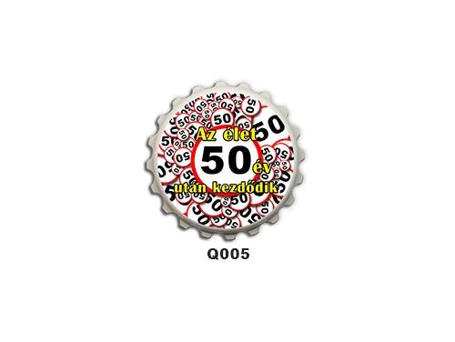 (Q005) Kupak mágnes 8 cm - Az élet 50 év után kezdődik – 50. Szülinapi Ajándékok