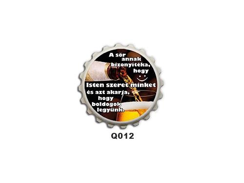 (Q012) Kupak mágnes 8 cm - A sör annak bizonyítéka – Ivós Ajándékok