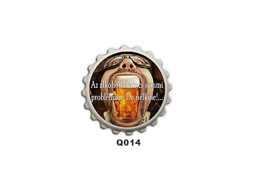 (Q014) Kupak mágnes 8 cm - Az alkohollal nincs – Ivós Ajándékok