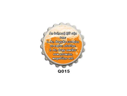 (Q015) Kupak mágnes 8 cm - Az ivásnak két oka van – Ivós Ajándékok