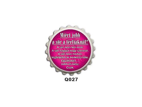(Q027) Kupak mágnes 8 cm - Miért jobb a sör – Ivós Ajándékok