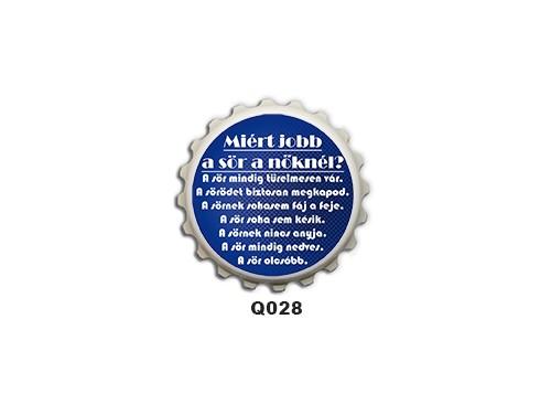 (Q028) Kupak mágnes 8 cm - Miért jobb a sör a nőknél? – Ivós Ajándékok
