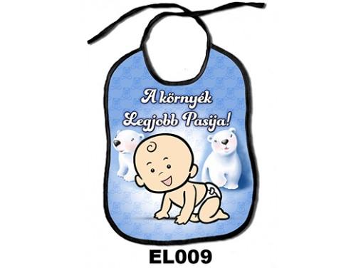 (EL009) Előke 26 cm x 32,5 cm - A környék legjobb pasija! – Ajándék kisbabáknak