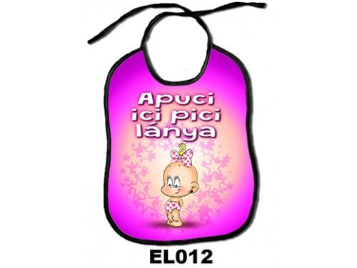 (EL012) Előke 26 cm x 32,5 cm - Apuci ici pici lánya – Ajándék kisbabáknak