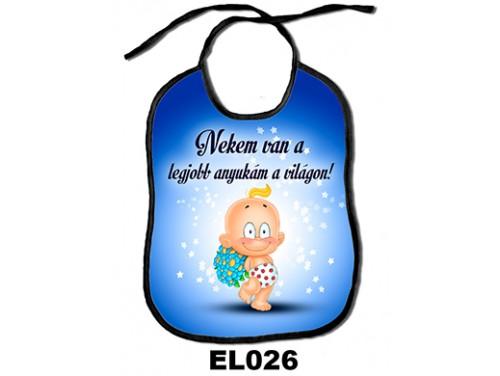 (EL026) Előke 26 cm x 32,5 cm - Nekem van a legjobb anyukám a világon –  Ajándék kisbabáknak - Ajándék Anyáknak