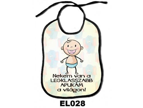 (EL028) Előke 26 cm x 32,5 cm - Nekem van a legklasszabb apukám – Ajándék kisbabáknak