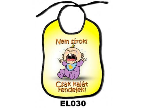 (EL030) Előke 26 cm x 32,5 cm - Nem sírok, csak kaját rendelek! – Ajándék kisbabáknak