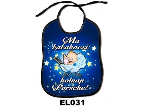 (EL031) Előke 26 cm x 32,5 cm - Ma babakocsi, holnap Porsche! – Ajándék kisbabáknak
