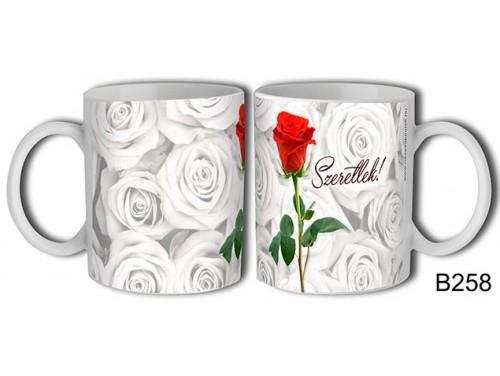 (B258) Bögre 3 dl - Rózsa szál – Szerelemes bögre – Szerelmes pároknak ajándék