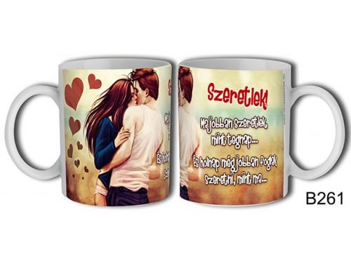 (B261) Bögre 3 dl - Ma jobban szeretlek – Szerelemes bögre – Szerelmes pároknak ajándék