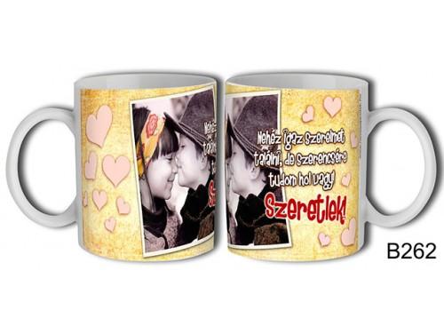 (B262) Bögre 3 dl - Nehéz igaz szerelmet találni – Szerelemes bögre – Szerelmes pároknak ajándék