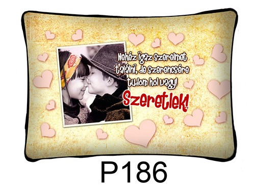 (P186) Párna 37 cm x 27 cm - Nehéz igaz szerelmet találni – Szerelmes Ajándékok