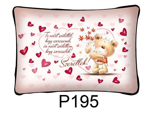 (P195) Párna 37 cm x 27 cm - Te azért születtél – Szerelmes Ajándékok