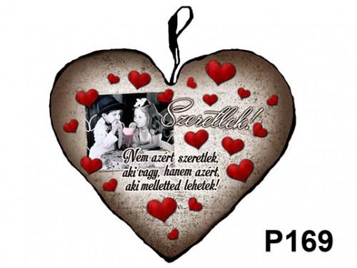 (P169) Párna Kis Szív 25cm - Nem azért szeretlek – Szerelmes Ajándékok