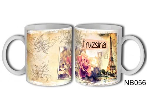 (NB056) Bögre 3 dl - Fruzsina – Névre Szóló Ajándék – Névnapi ajándékok