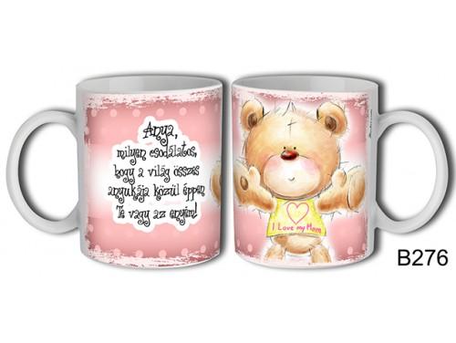(B276) Bögre 3 dl - Anya milyen csodálatos  – Ajándék Anyáknak – Anyák napi ajándék