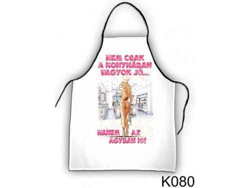 (K080) Kötény 50 cm x 70 cm - Nem csak a konyhában vagyok jó – Ajándék Nőknek