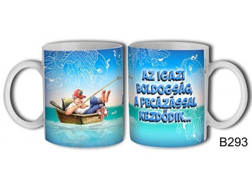 (B293) Bögre 3 dl - Az igazi boldogság a pecázással - Ajándék horgászoknak
