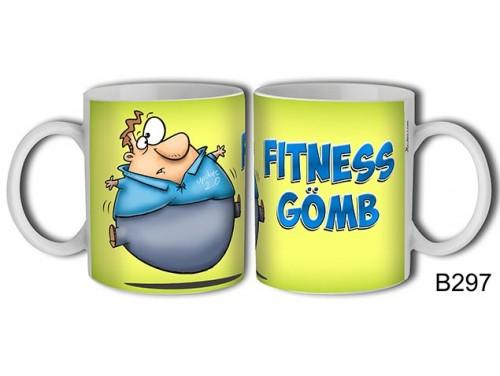 (B297) Bögre 3 dl - Fitness Gömb – Vicces ajándék