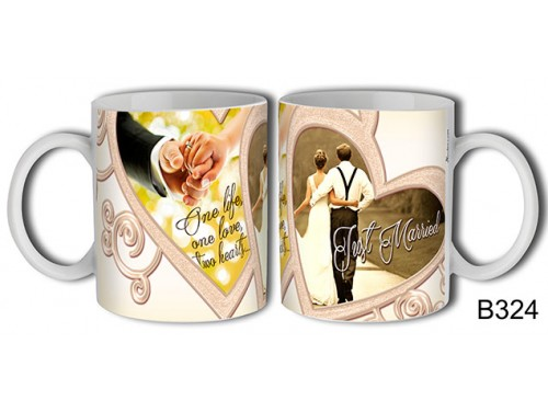 (B324) Bögre 3 dl - Just Married One life, one love, two hearts - Ajándék Esküvőre