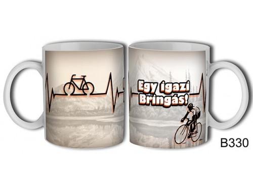 (B330) Bögre 3 dl - Egy igazi bringás - Ajándék Bicikliseknek