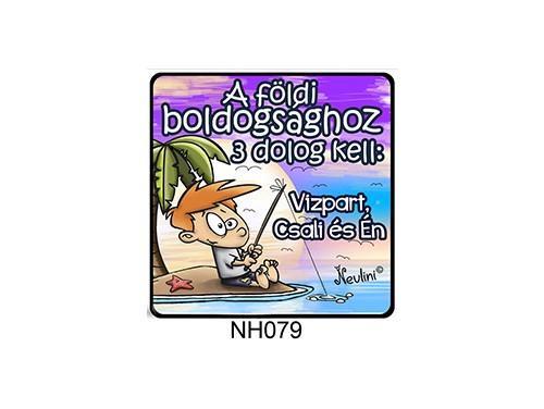 (NH079) Hűtőmágnes 7,5 cm x 7,5 cm - A földi boldogsághoz 3 dolog kell - Horgászos ajándékok