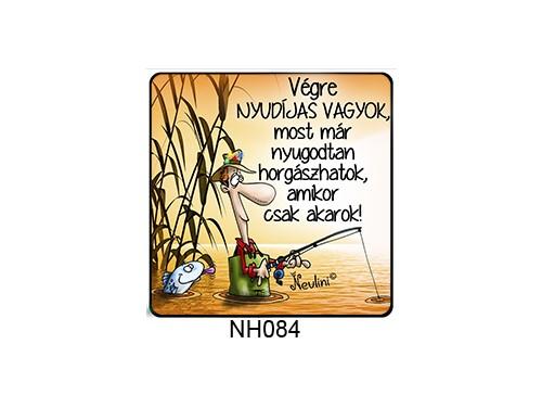(NH084) Hűtőmágnes 7,5 cm x 7,5 cm - Végre nyugdíjas vagyok - Ajándék Nyugdíjasoknak