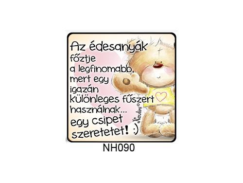 (NH090) Hűtőmágnes 7,5 cm x 7,5 cm - Az édesanyák főztje - Ajándék Anyáknak - Anyák Napi Ajándékok