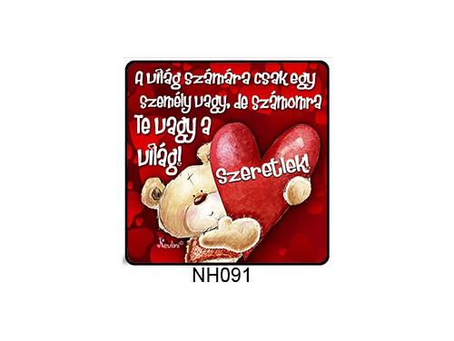 (NH091) Hűtőmágnes 7,5 cm x 7,5 cm - A világ számára - Szerelmes Ajándékok