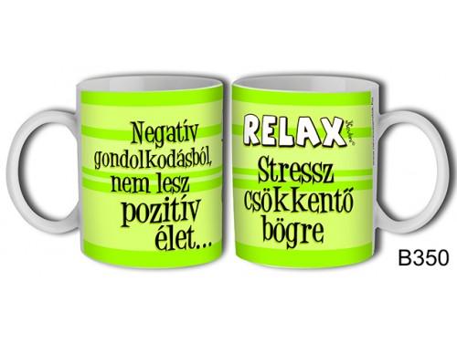 (B350) Bögre 3 dl - Relax - Motivációs ajándékok