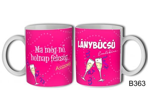 (B363) Bögre 3 dl - Lánybúcsú - Lánybúcsús ajándékok - Lánybúcsú kellékek