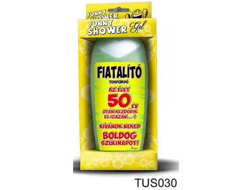 (TUS030) Tusfürdő 300 ml - Fiatalító tusfürdő 50 – 50. Szülinapi ajándékok