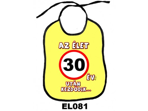(EL081) Előke 26 cm x 32,5 cm - Az élet 30 év után kezdődik... – Születésnapi Ajándék