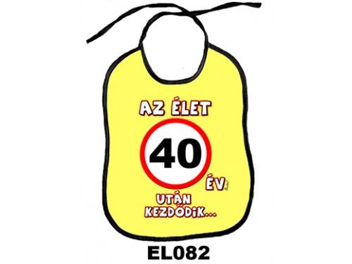 (EL082) Előke 26 cm x 32,5 cm - Az élet 40 év után kezdődik... – Születésnapi Ajándék