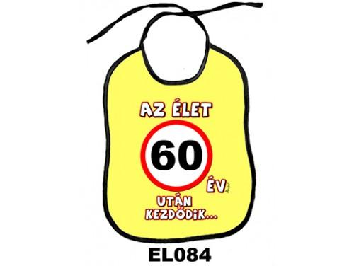 (EL084) Előke 26 cm x 32,5 cm - Az élet 60 év után kezdődik... – Születésnapi Ajándék