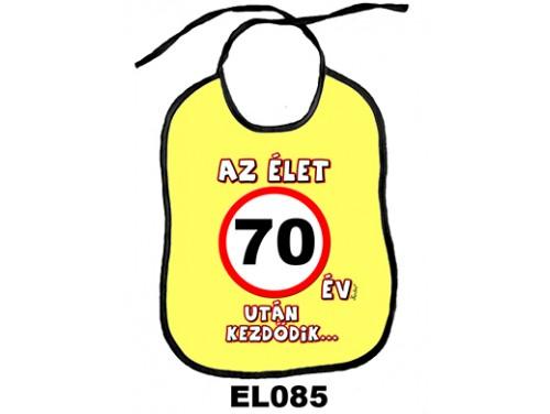 (EL085) Előke 26 cm x 32,5 cm - Az élet 70 év után kezdődik... – Születésnapi Ajándék