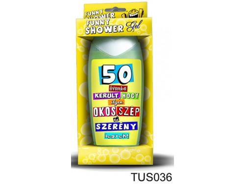 (TUS036) Tusfürdő 300 ml - 50 évembe került... – 50. Szülinapi ajándékok